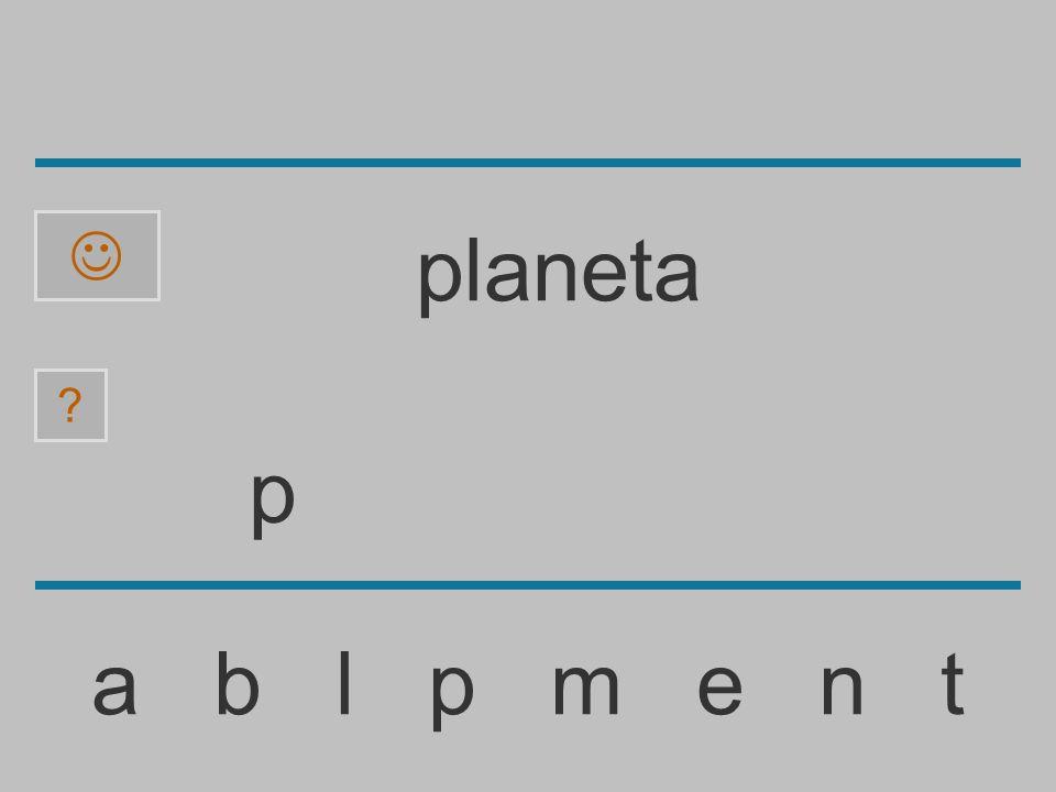 ......................... a b l p m e n t ? planeta