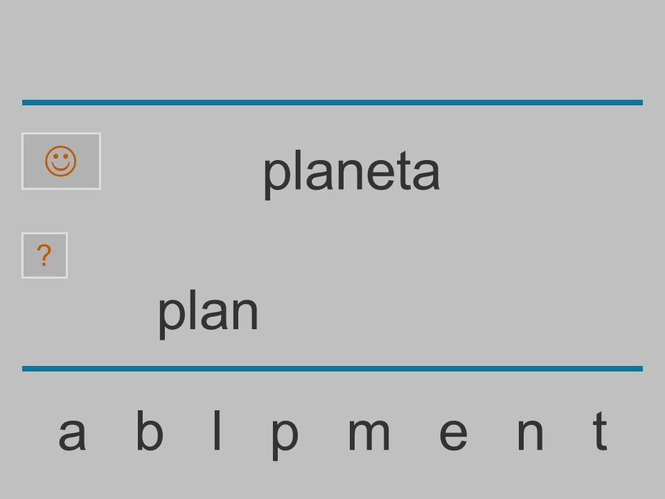 pla a b l p m e n t ? planeta