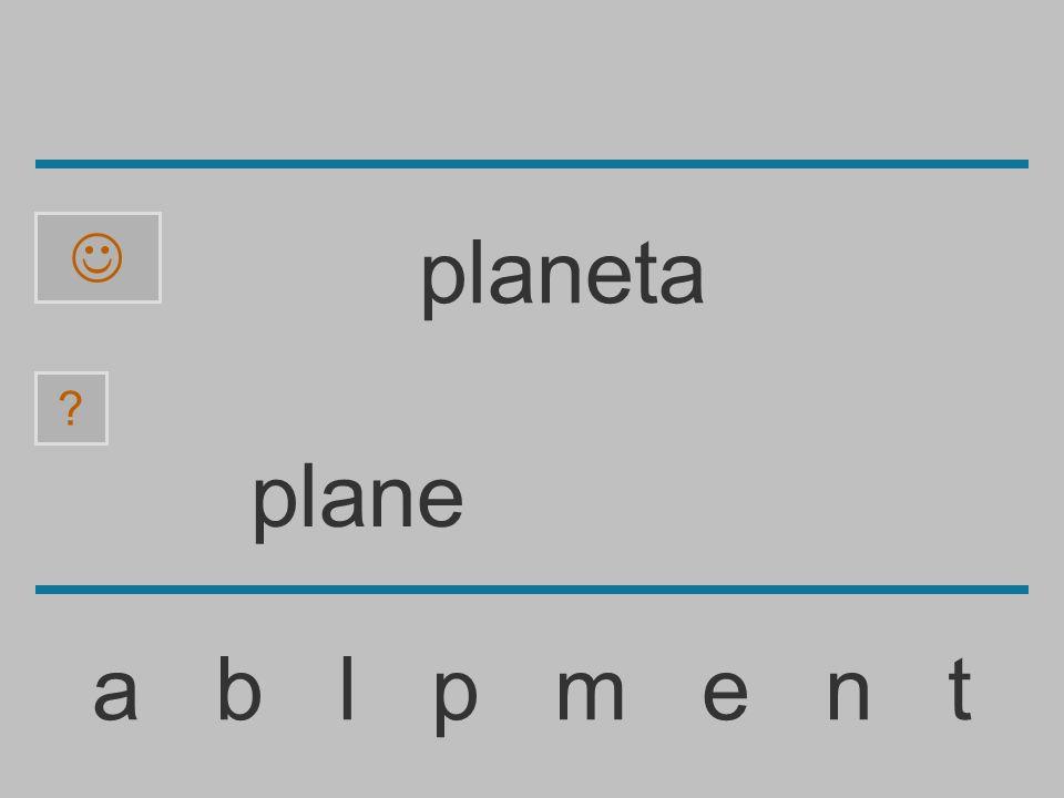 plan a b l p m e n t ? planeta