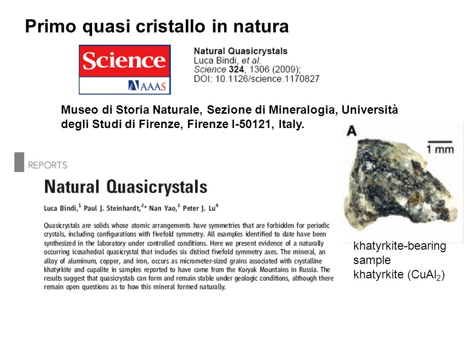 Museo di Storia Naturale, Sezione di Mineralogia, Università degli Studi di Firenze, Firenze I-50121, Italy. khatyrkite-bearing sample khatyrkite (CuA
