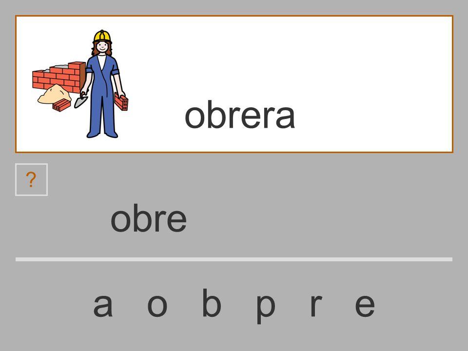 obr a o b p r e obrera