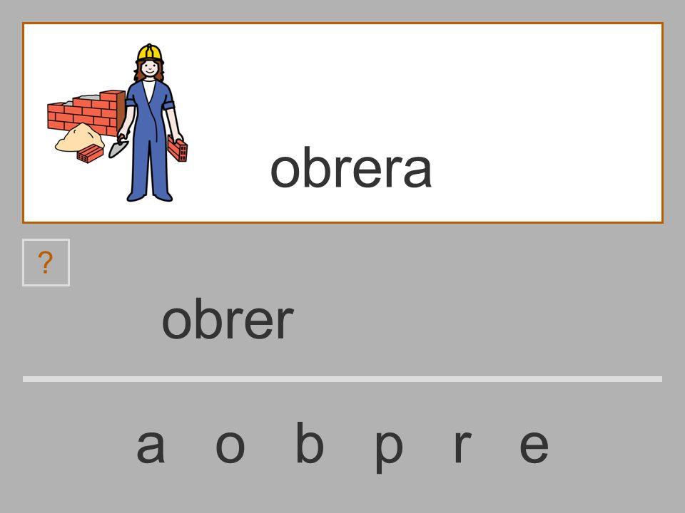 obre a o b p r e obrera