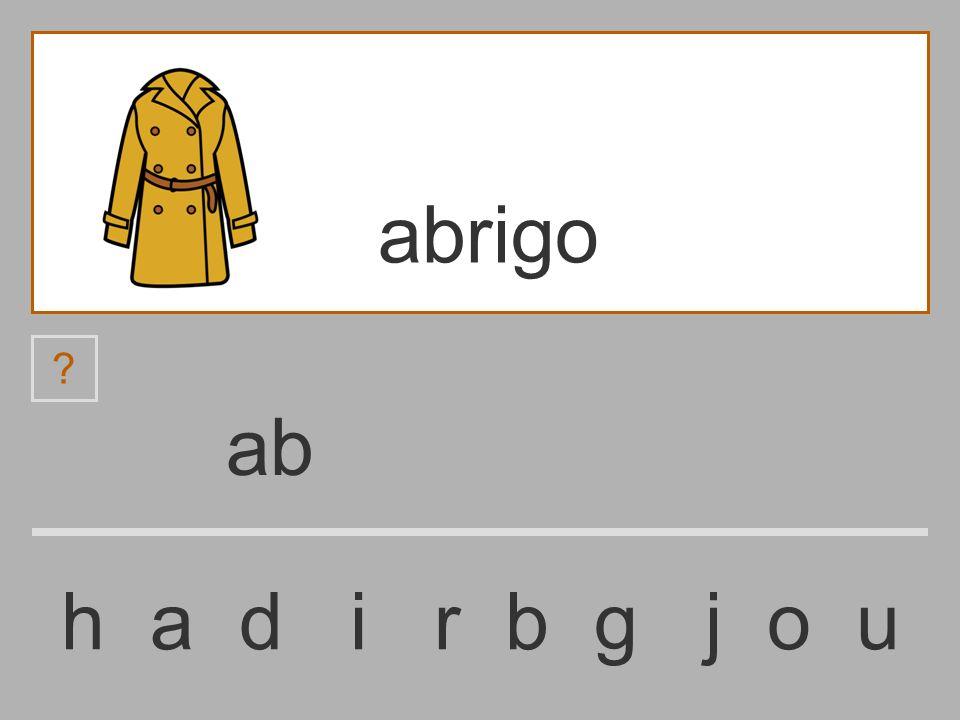 a h a d i r b g j o u abrigo