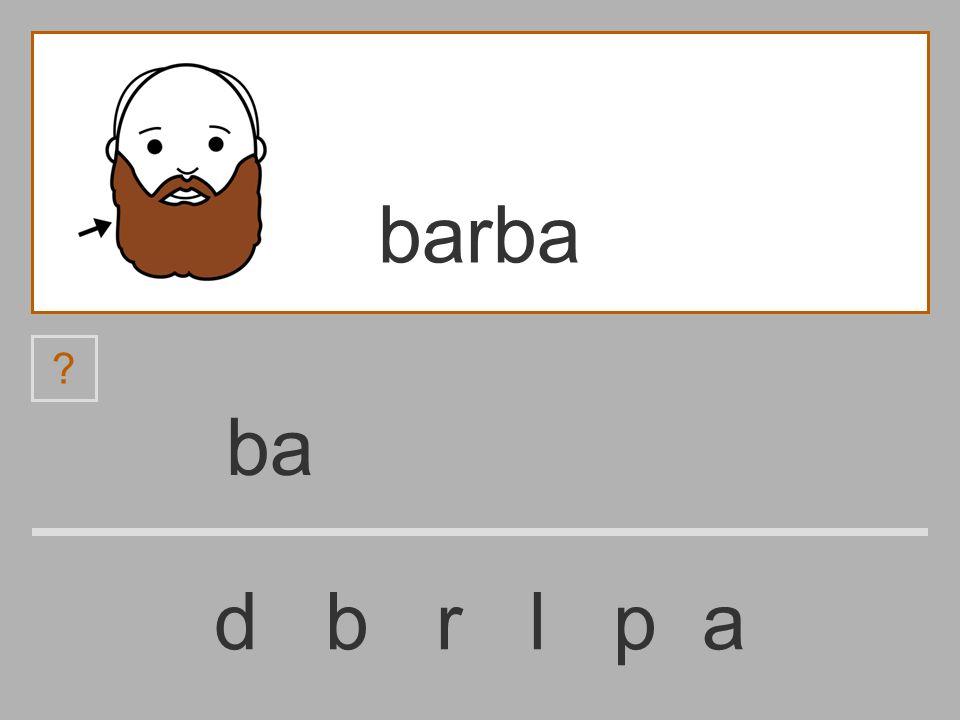 b d b r l p a barba
