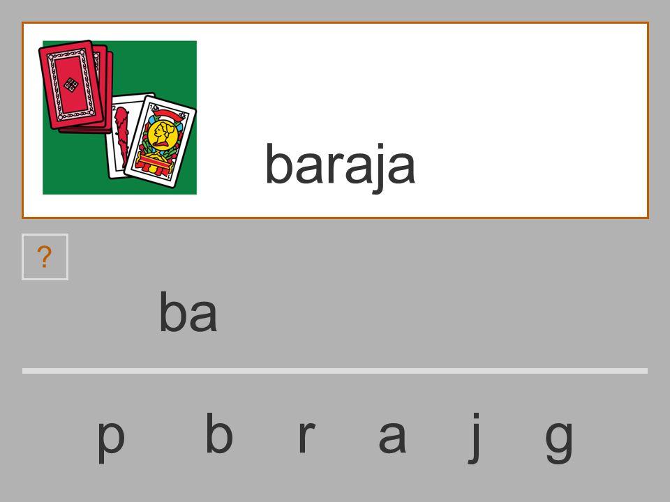 b p b r a j g baraja