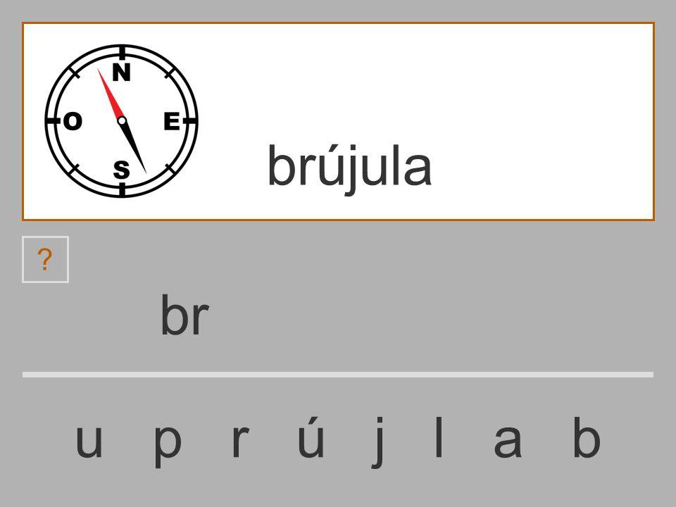 b u p r ú j l a b brújula