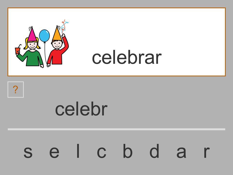 celeb s e l c b d a r celebrar