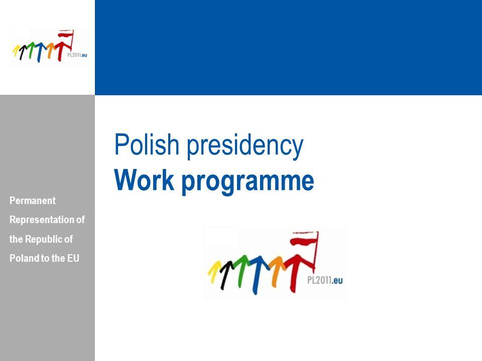 Permanent Representation of the Republic of Poland to the EU Polish presidency Work programme