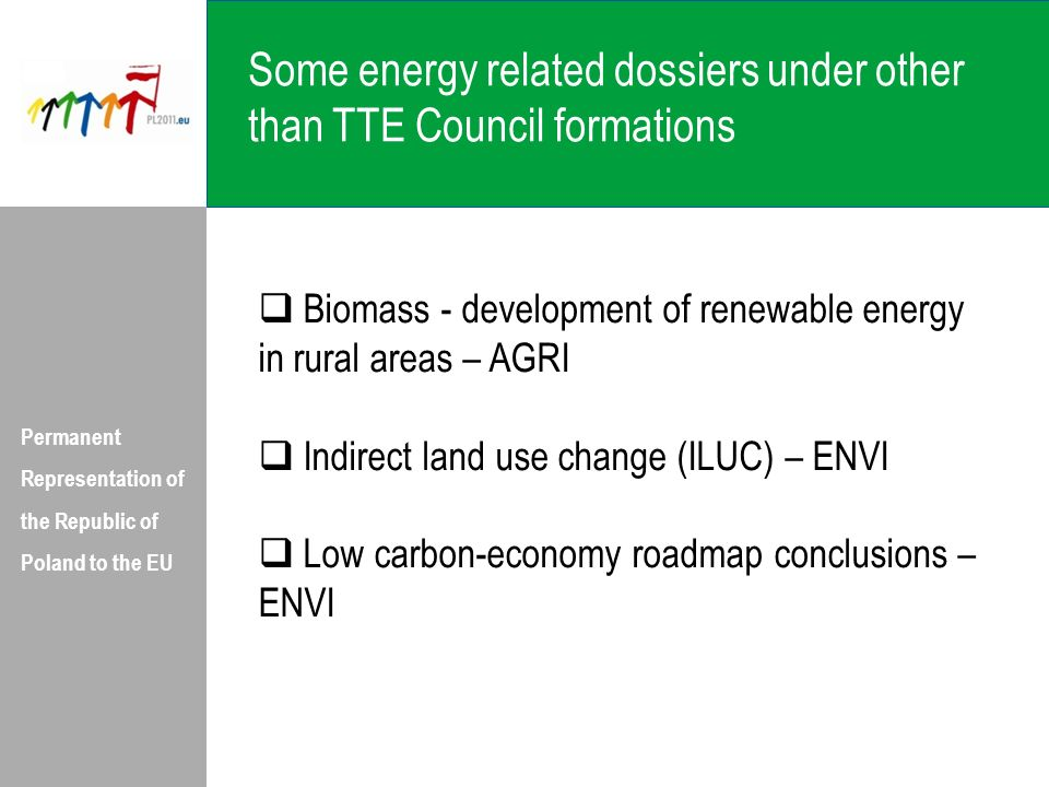 Permanent Representation of the Republic of Poland to the EU Biomass - development of renewable energy in rural areas – AGRI Indirect land use change