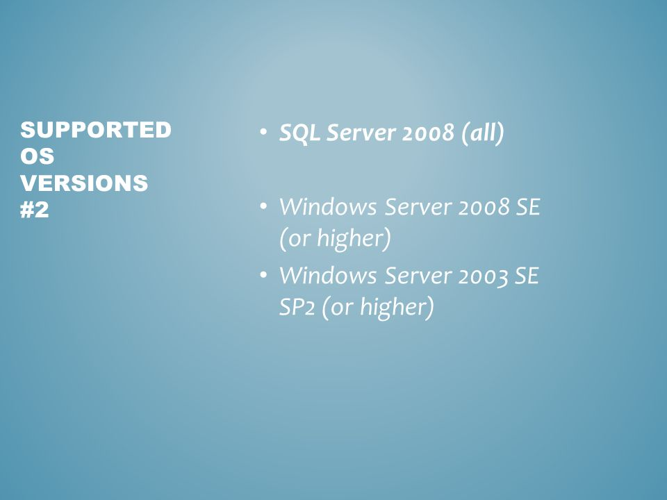 SQL Server Developer, Evaluation, Express Edition Windows XP Professional SP2 (or higher) Windows Vista Home Basic (or higher) Windows 7 Home Basic (or higher) SQL Server Express Edition Windows XP Home Edition SP2 (or higher) Windows XP Home Reduced Media Edition Windows XP Tablet Edition SP2 (or higher) Windows XP Media Center 2002 SP2 (or higher) Windows XP Professional Reduced Media Edition Windows XP Professional Embedded Edition Feature Pack 2007 SP2 Windows XP Professional Embedded Edition for Point of Service SP2 Windows Server 2003 Small Business Server Standard Edition R2 (or higher) SUPPORTED OS VERSIONS #2