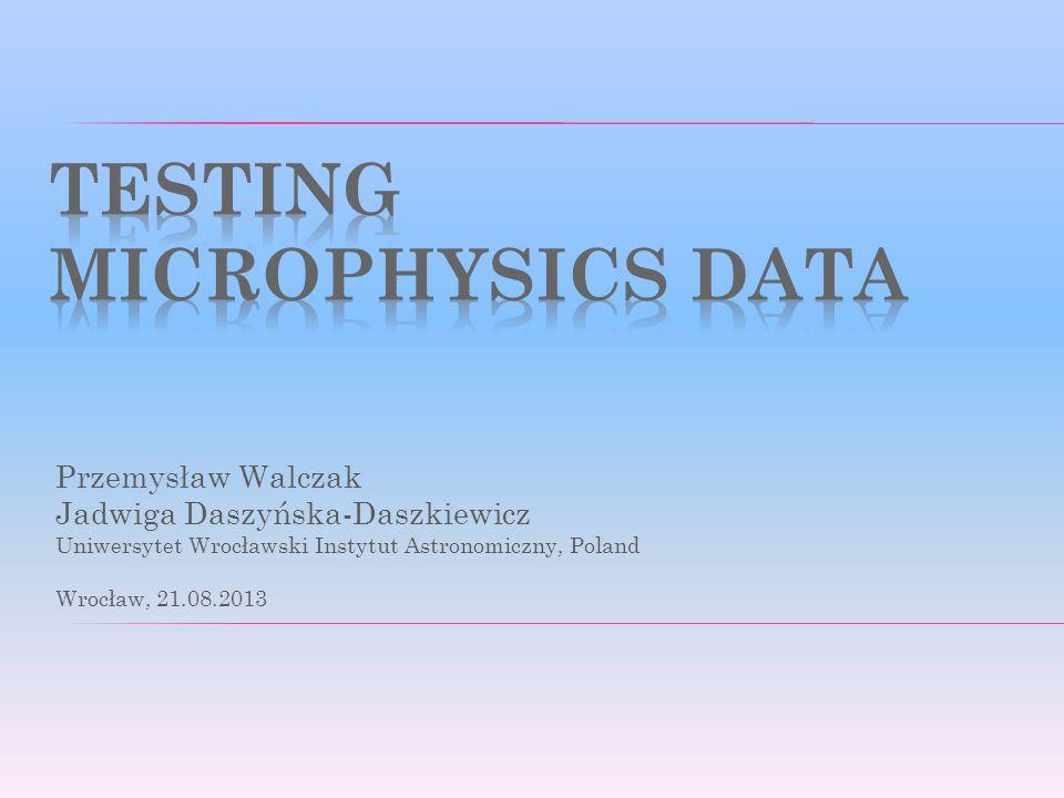 Przemysław Walczak Jadwiga Daszyńska-Daszkiewicz Uniwersytet Wrocławski Instytut Astronomiczny, Poland Wrocław, 21.08.2013