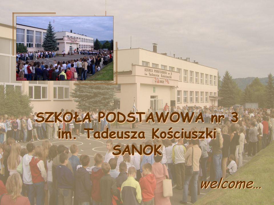 SZKOŁA PODSTAWOWA nr 3 im. Tadeusza Kościuszki SANOK welcome…