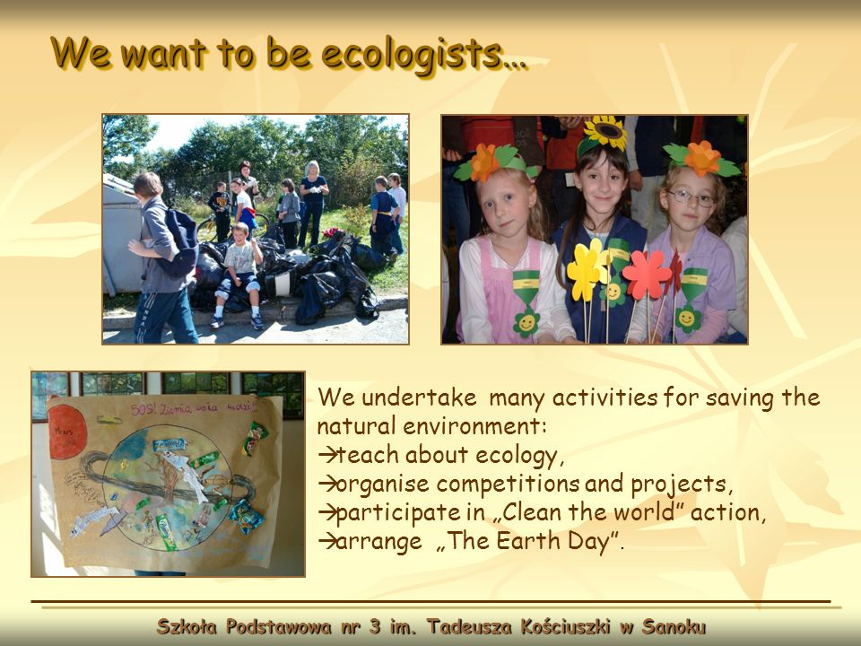 We want to be ecologists… Szkoła Podstawowa nr 3 im.