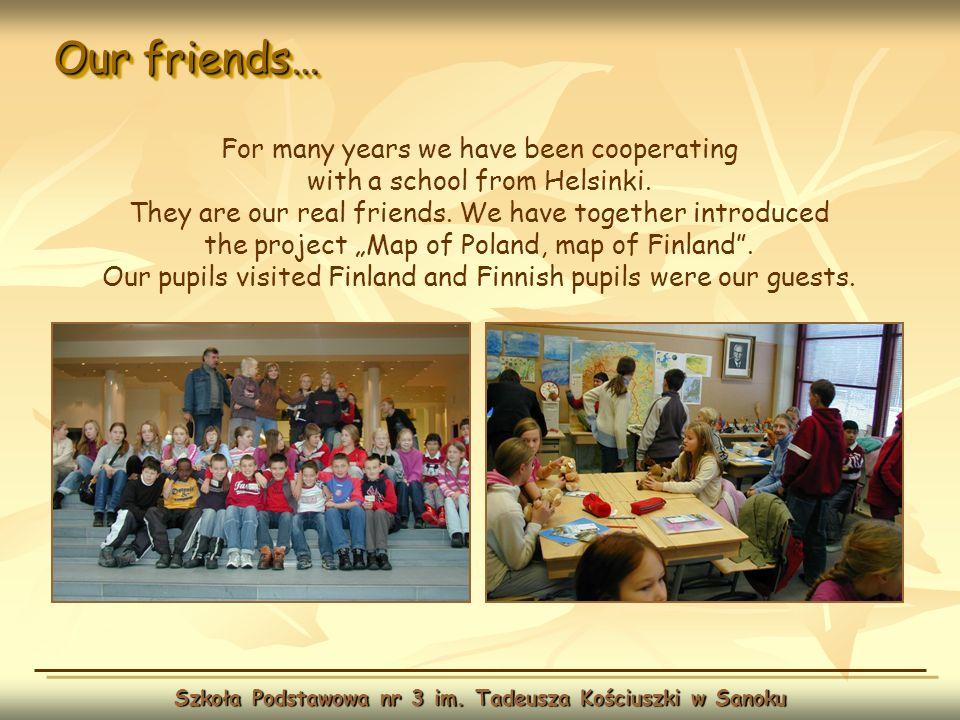 Our friends… Szkoła Podstawowa nr 3 im.