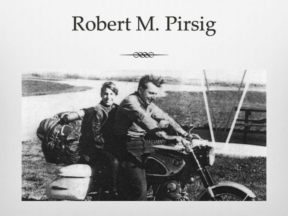 Robert M. PirsigRobert M. Pirsig