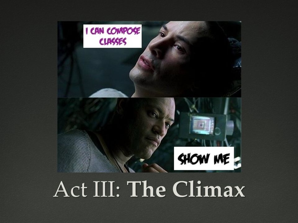 Act III: The Climax