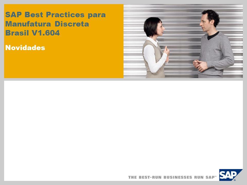 SAP Best Practices para Manufatura Discreta Brasil V1.604 Novidades