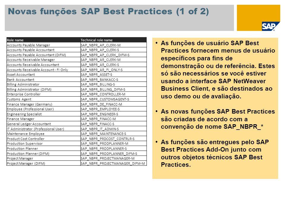 Novas funções SAP Best Practices (1 of 2) As funções de usuário SAP Best Practices fornecem menus de usuário específicos para fins de demonstração ou