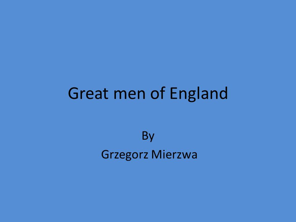 Great men of England By Grzegorz Mierzwa