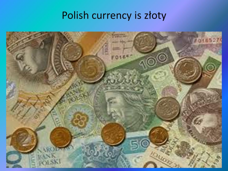 Polish currency is złoty