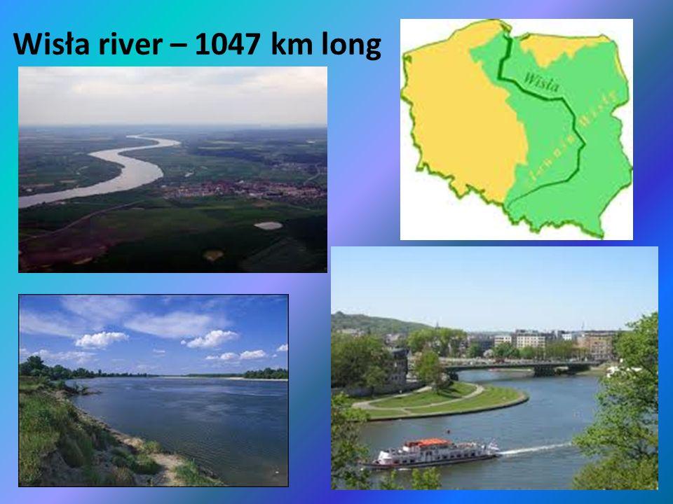 Wisła river – 1047 km long