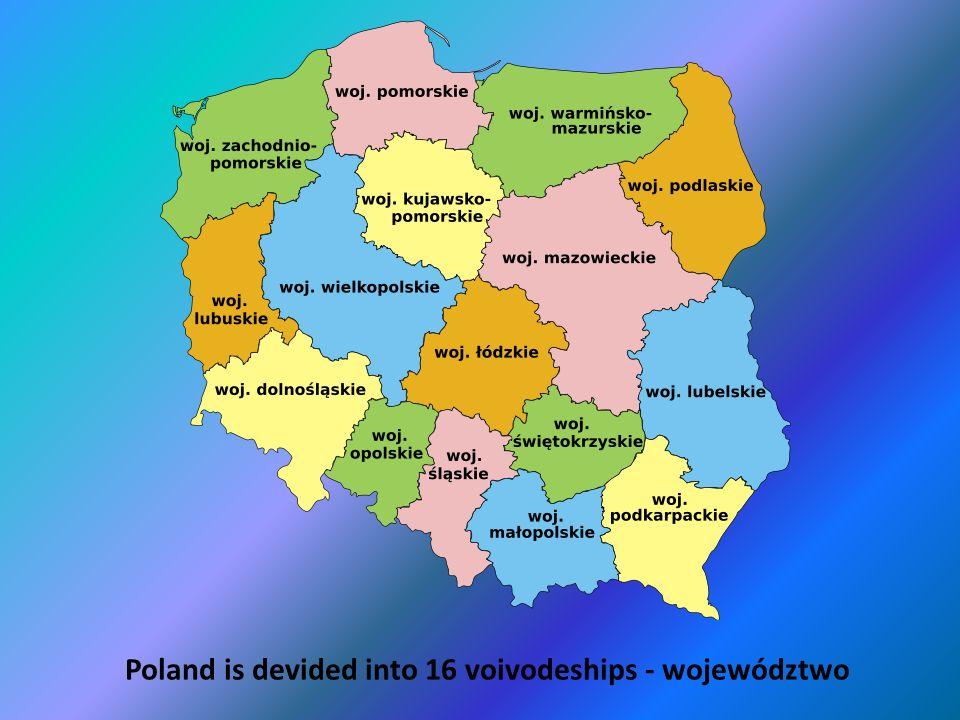 Poland is devided into 16 voivodeships - województwo