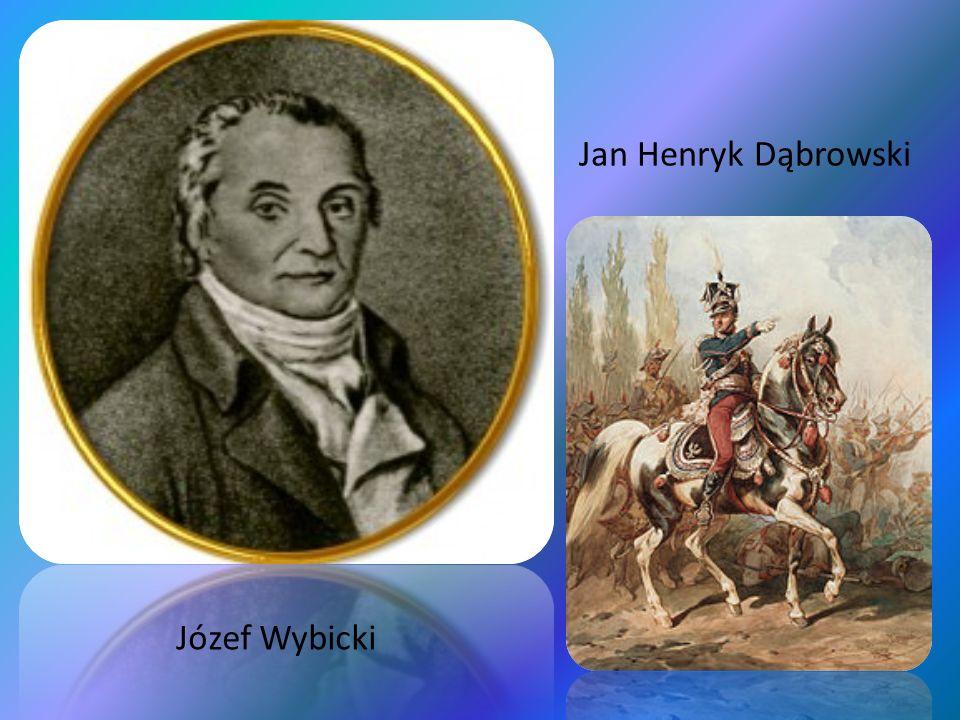 Józef Wybicki Jan Henryk Dąbrowski