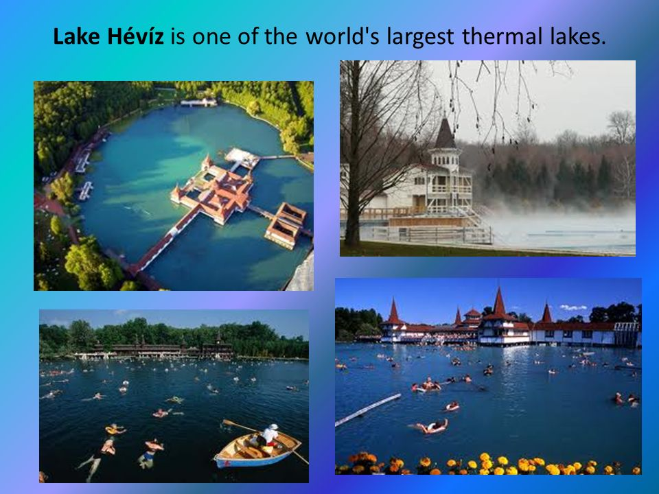 Lake Hévíz is one of the world s largest thermal lakes.