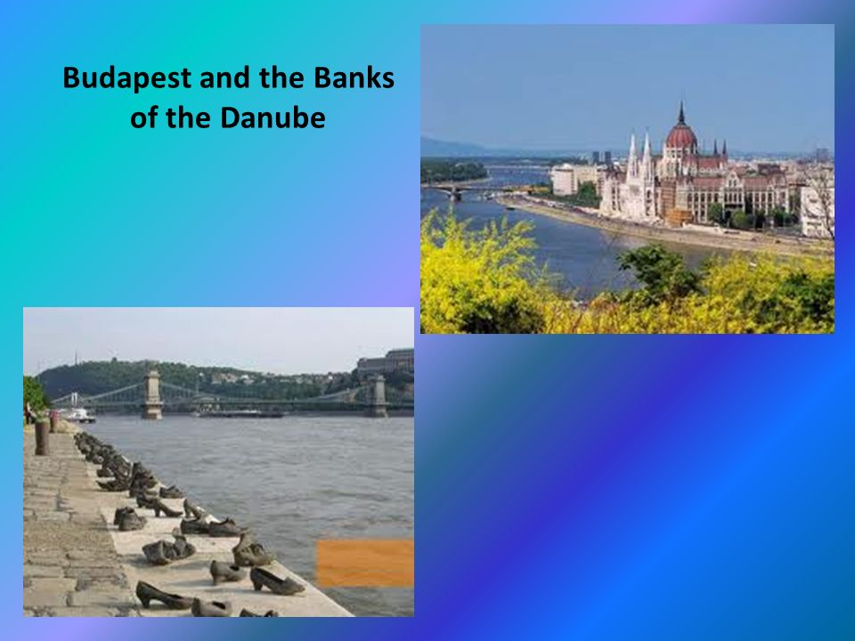 Budapest and the Banks of the Danube