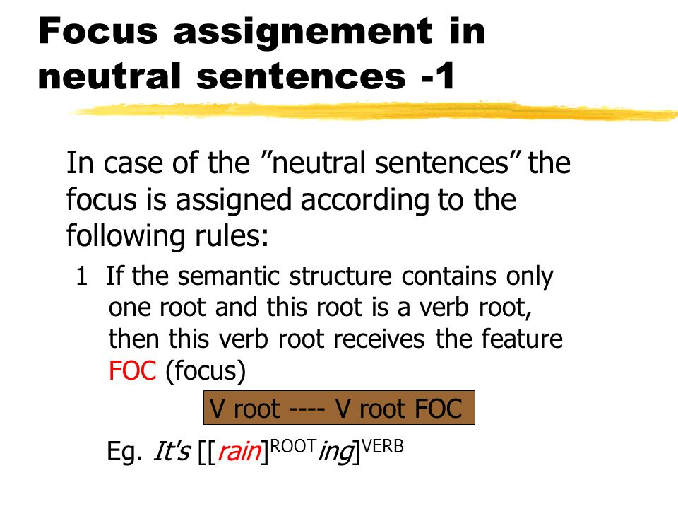 FOCUS zFocus is a specification assigned to an element of a semantic structure before the latter enters any postsemantic processes, and which can late