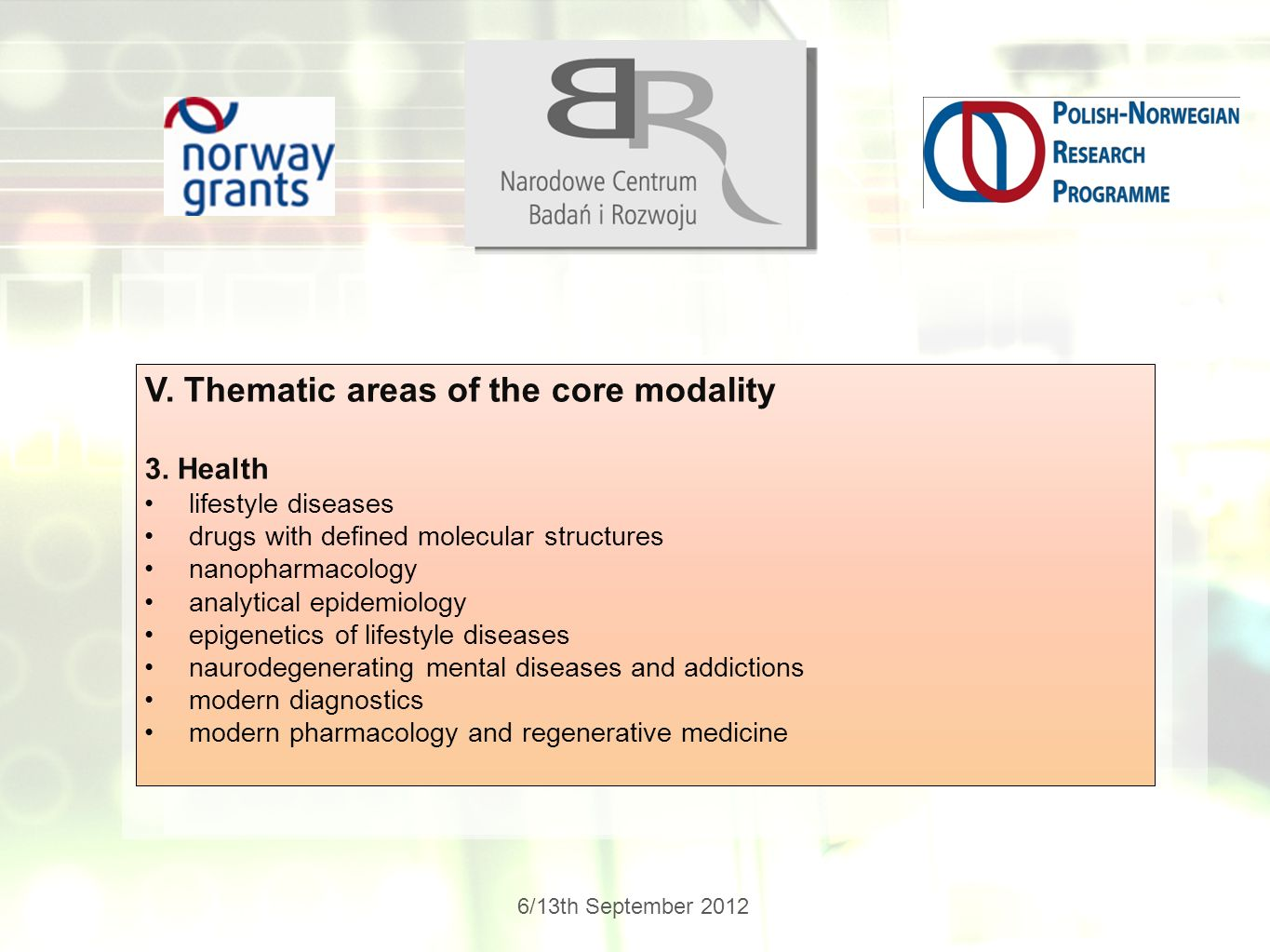 6/13th September 2012 V.Thematic areas of the core modality 3.