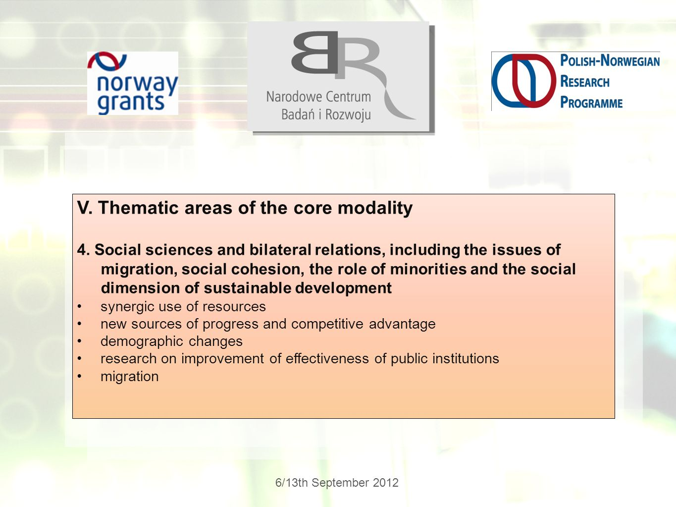 6/13th September 2012 V.Thematic areas of the core modality 4.