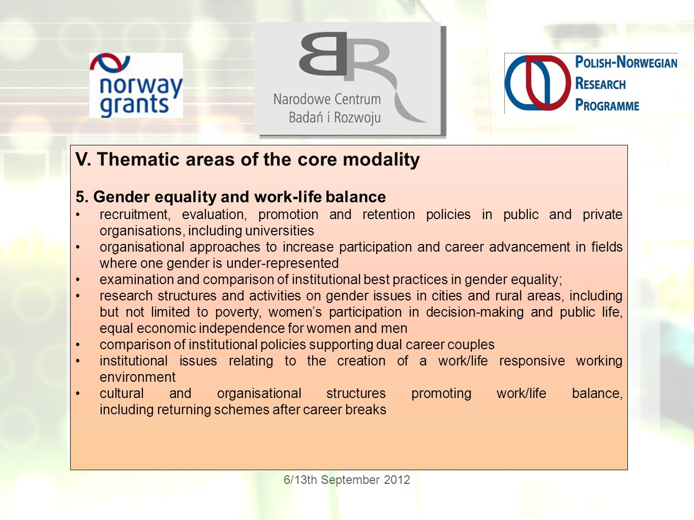 6/13th September 2012 V.Thematic areas of the core modality 5.