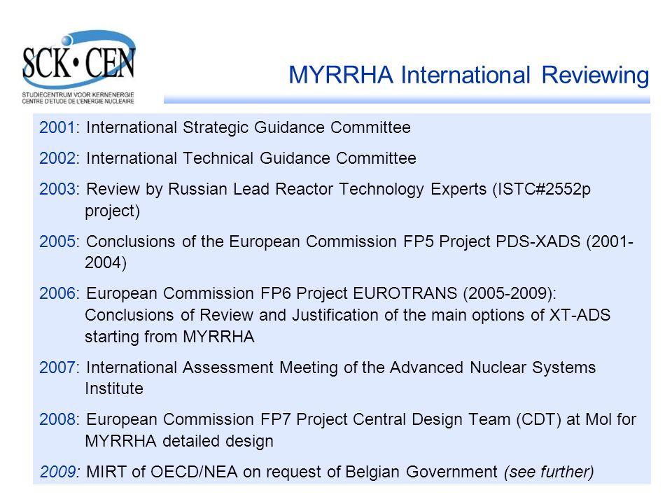 4 MYRRHA International Reviewing 2001: International Strategic Guidance Committee 2002: International Technical Guidance Committee 2003: Review by Rus