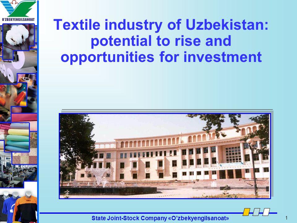 State Joint-Stock Company «Ozbekyengilsanoat» 12 Ozbekyengilsanoat Uzbekistan requires investors who possess: Financial capital.