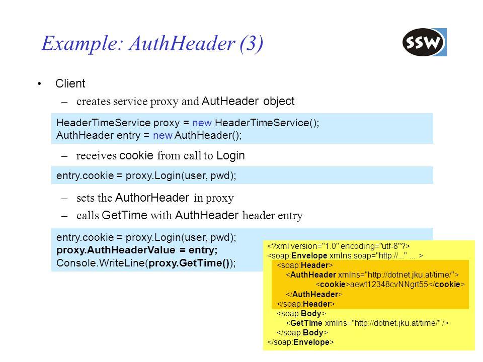 44 Example: AuthHeader (3) Client –creates service proxy and AutHeader object HeaderTimeService proxy = new HeaderTimeService(); AuthHeader entry = ne