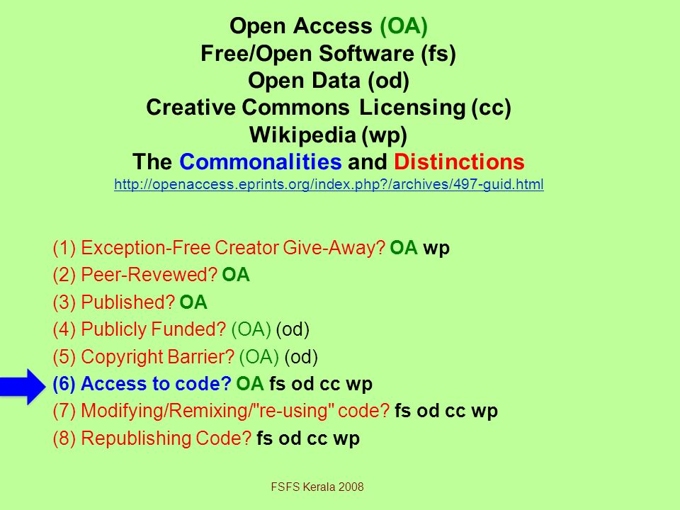 Open Access (OA) Free/Open Software (fs) Open Data (od) Creative Commons Licensing (cc) Wikipedia (wp) The Commonalities and Distinctions http://openaccess.eprints.org/index.php /archives/497-guid.html http://openaccess.eprints.org/index.php /archives/497-guid.html (1) Exception-Free Creator Give-Away.