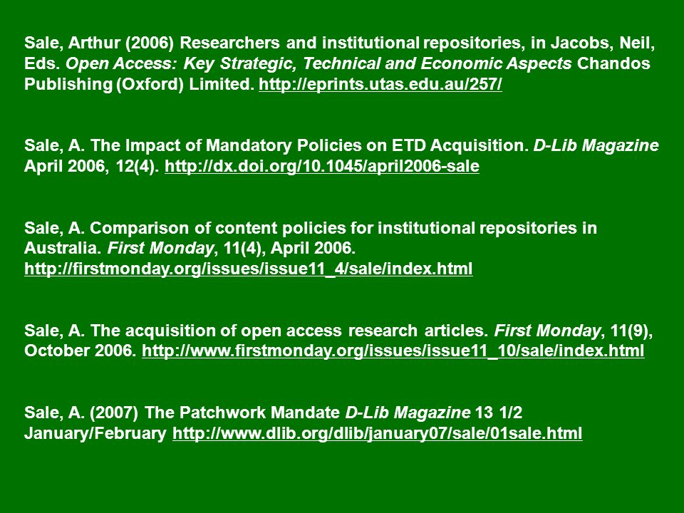 Sale, Arthur (2006) Researchers and institutional repositories, in Jacobs, Neil, Eds. Open Access: Key Strategic, Technical and Economic Aspects Chand