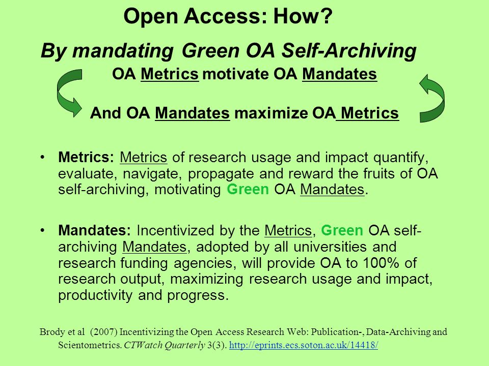 Metrics: Metrics of research usage and impact quantify, evaluate, navigate, propagate and reward the fruits of OA self-archiving, motivating Green OA