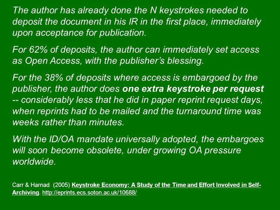 The author has already done the N keystrokes needed to deposit the document in his IR in the first place, immediately upon acceptance for publication.