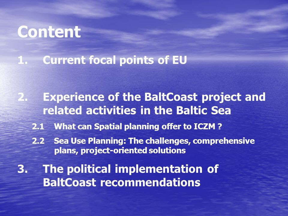 Content 1. 1.Current focal points of EU 2.