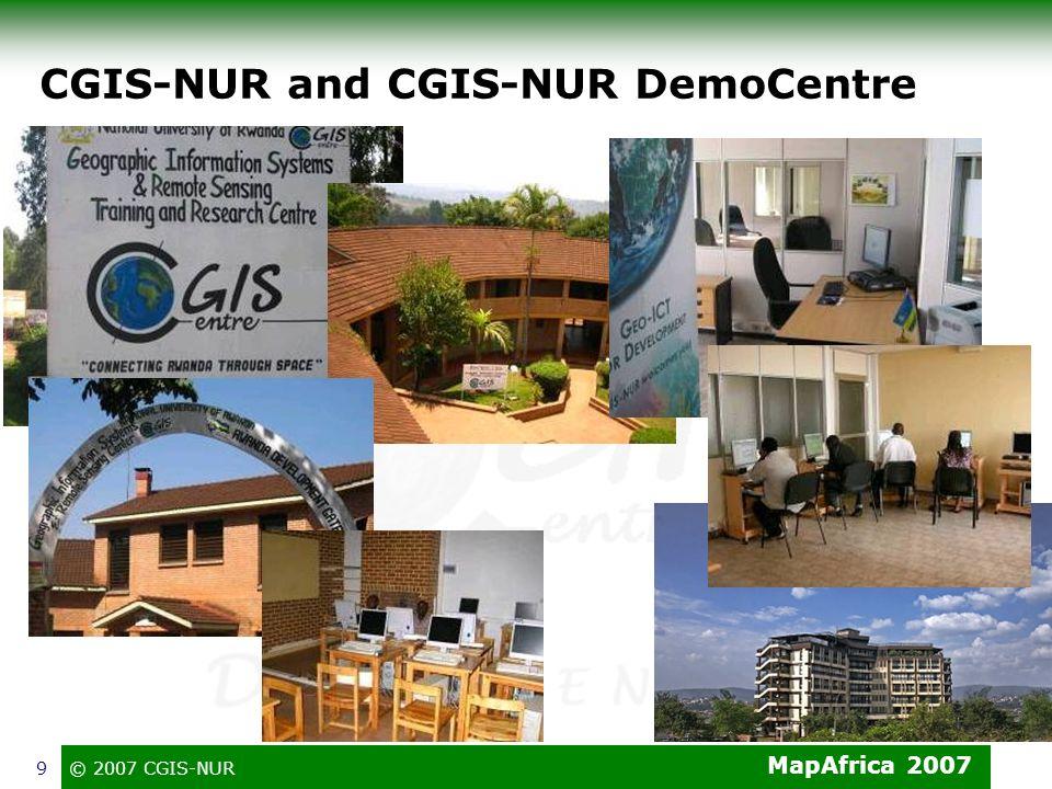 © 2007 CGIS-NUR9 CGIS-NUR and CGIS-NUR DemoCentre