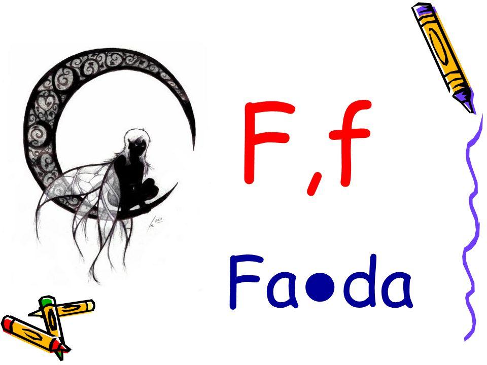 F,f Fa da