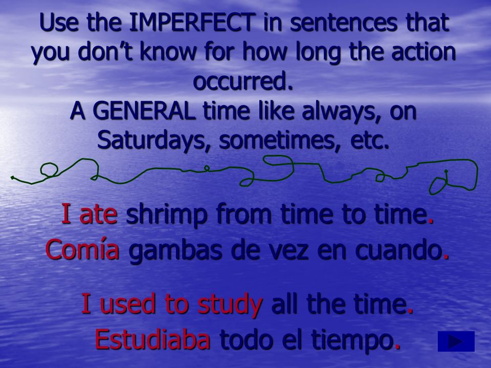 Use the IMPERFECT in sentences that you dont know for how long the action occurred. A GENERAL time like always, on Saturdays, sometimes, etc. I ate sh