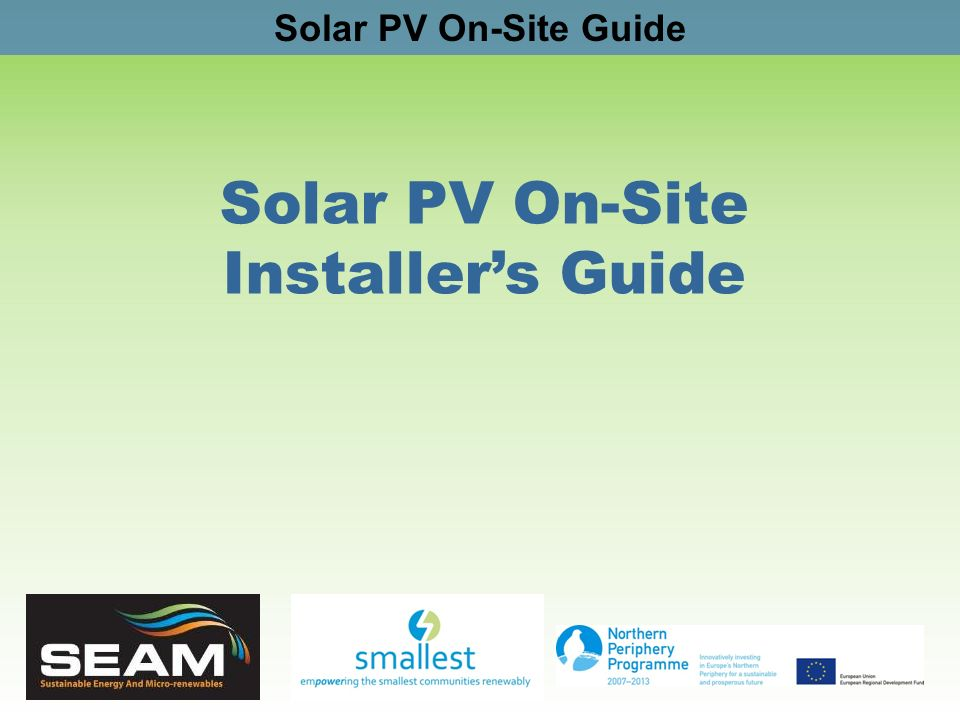 Solar PV On-Site Guide Solar PV On-Site Installers Guide