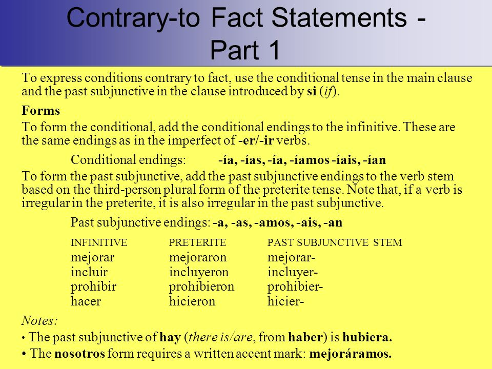 Contrary-to-Fact Statements - Part 2 Functions To express what needs to take place for the consequence to happen.