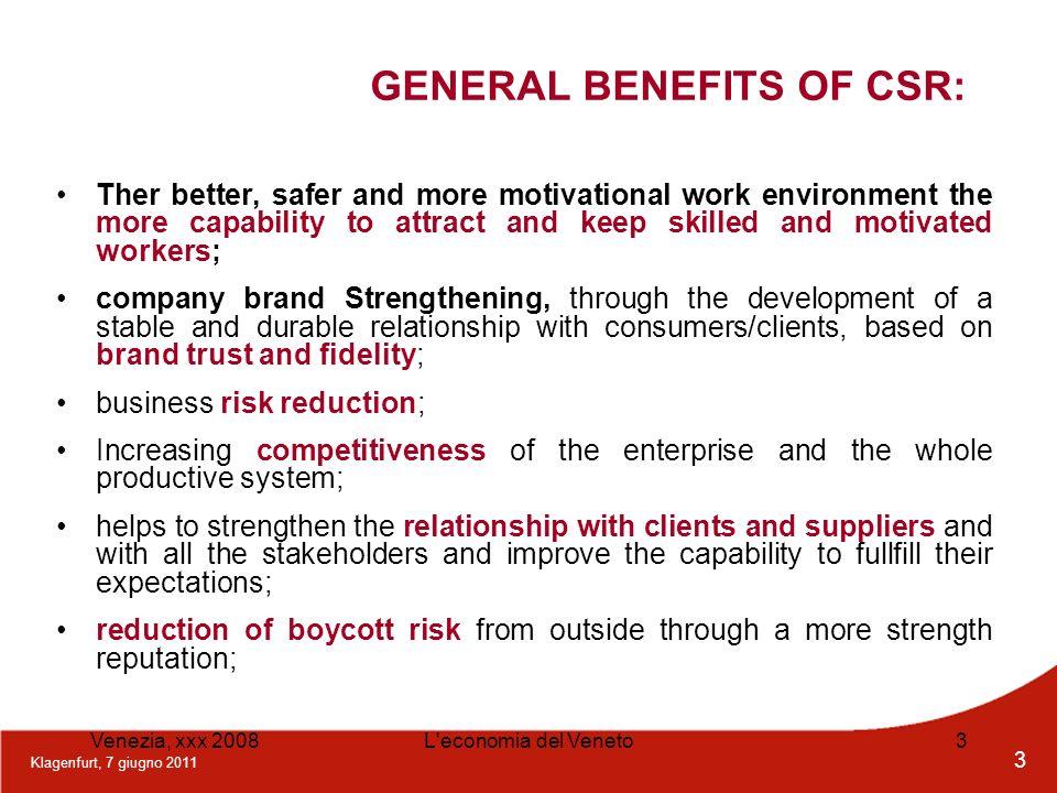 Klagenfurt, 7 giugno 2011 3 Venezia, xxx 2008L'economia del Veneto3 GENERAL BENEFITS OF CSR: Ther better, safer and more motivational work environment