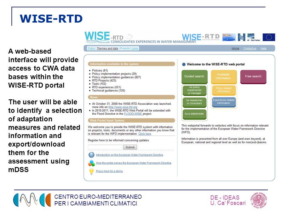 CENTRO EURO-MEDITERRANEO PER I CAMBIAMENTI CLIMATICI DE - IDEAS U. Ca' Foscari WISE-RTD A web-based interface will provide access to CWA data bases wi