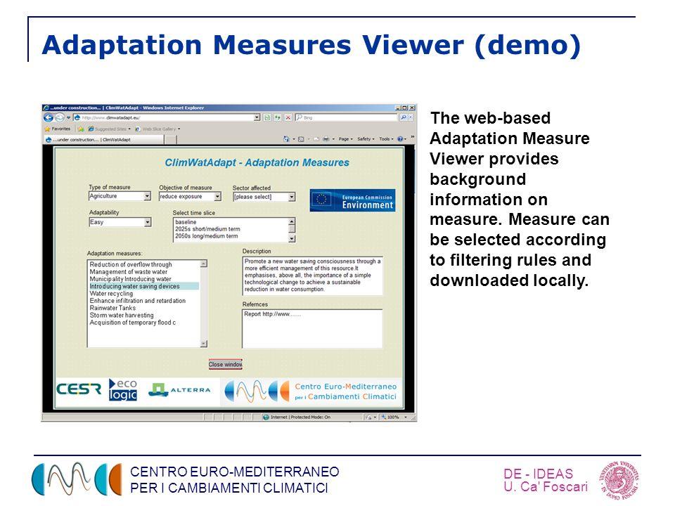 CENTRO EURO-MEDITERRANEO PER I CAMBIAMENTI CLIMATICI DE - IDEAS U. Ca' Foscari Adaptation Measures Viewer (demo) The web-based Adaptation Measure View