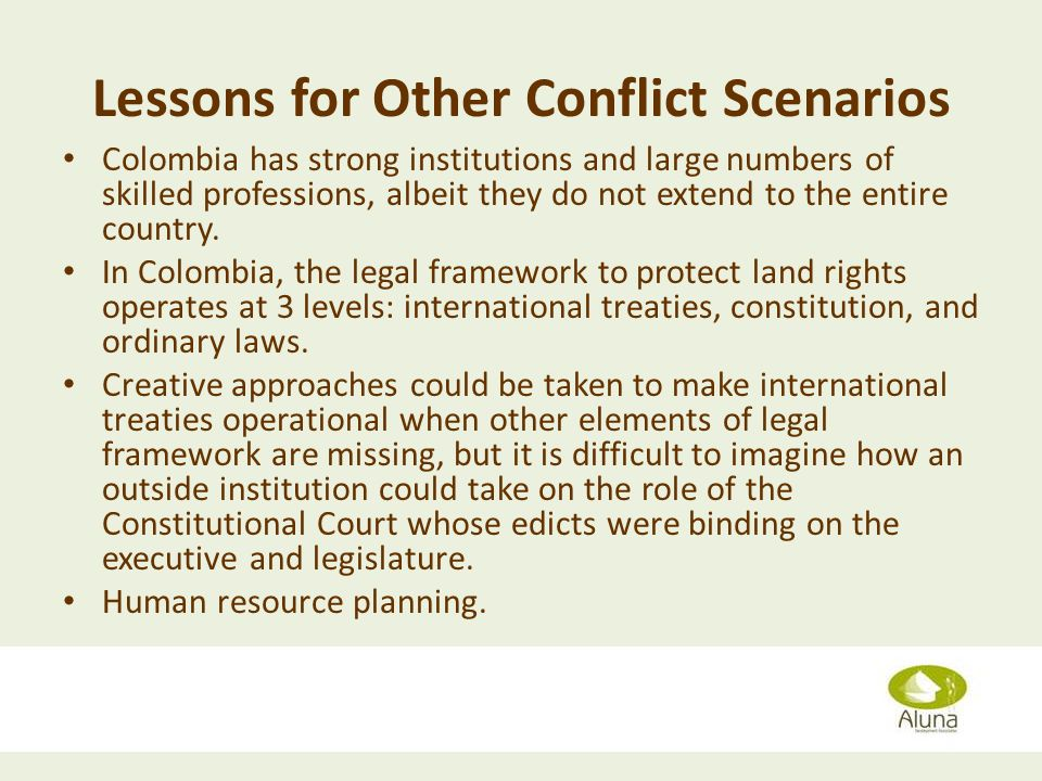 Lessons for Other Conflict Scenarios Colombia has strong institutions and large numbers of skilled professions, albeit they do not extend to the entire country.